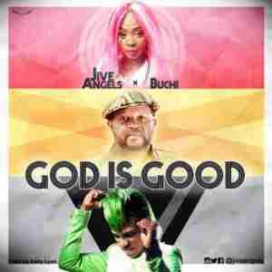 Jive Angels - God Is Good (ft Buchi)